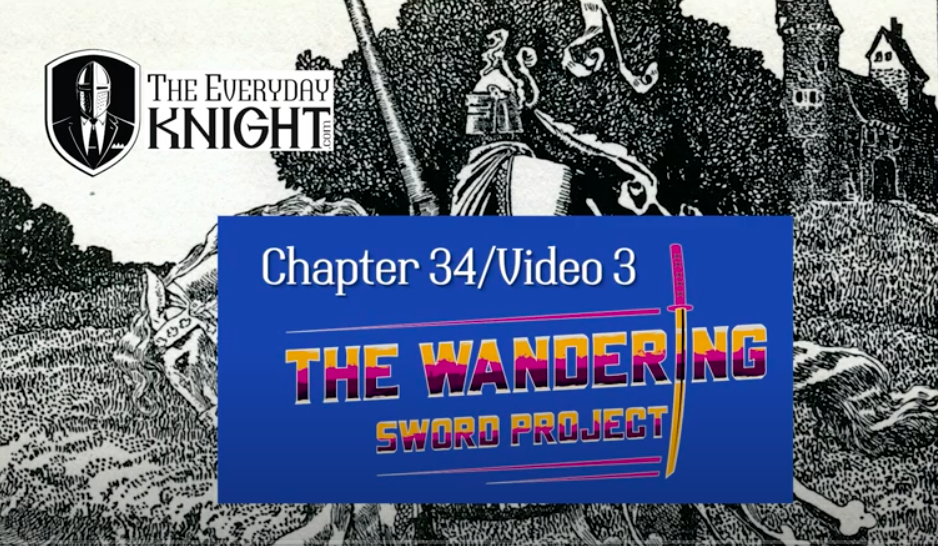The Everyday Knight, Episode 34/Video 3, The Wandering Sword Project